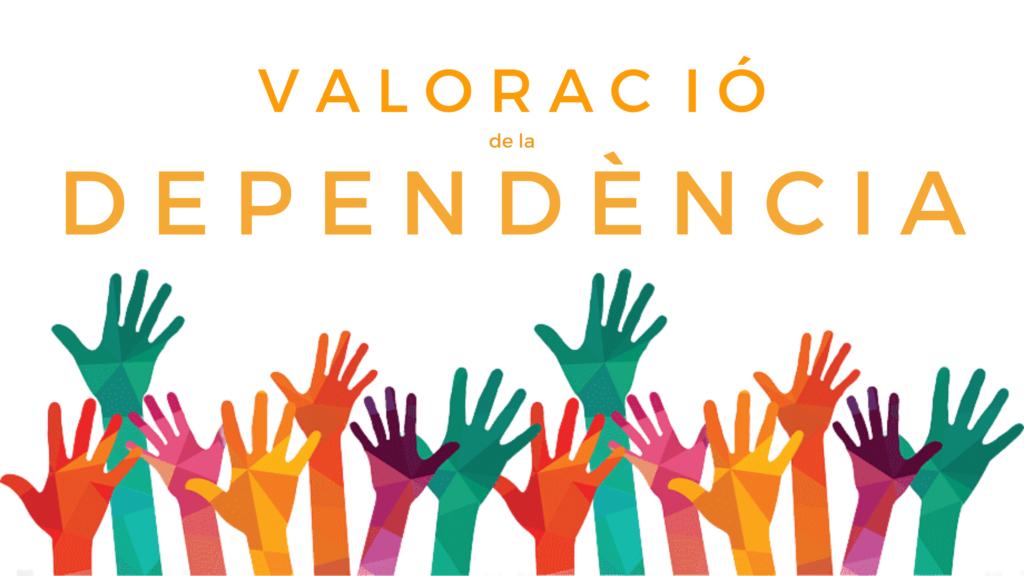 Valoració de la Dependència